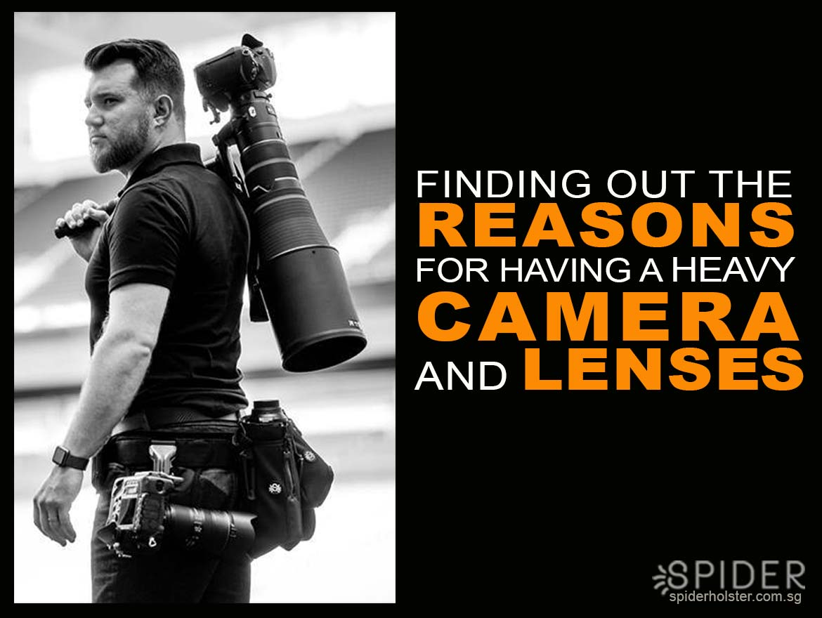 Finding-out-The-Reasons-for-having-a-Heavy-Camera-and-Lenses.jpg