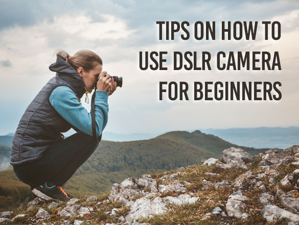 Tips_on_How_to_Use_DSLR_Camera_for_Beginners